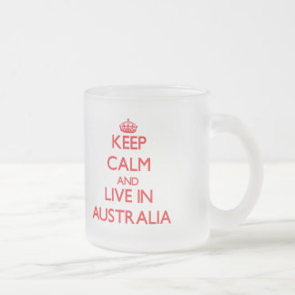 Keep Calm and live in Australia Frosted Glass Mug
