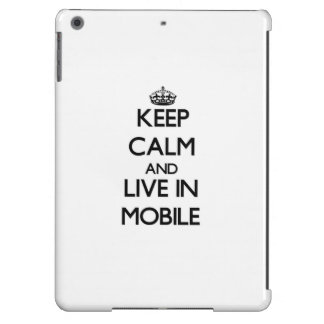 Keep Calm and live in Mobile iPad Air Cases