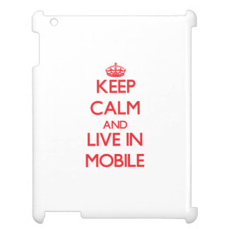 Keep Calm and Live in Mobile iPad Case
