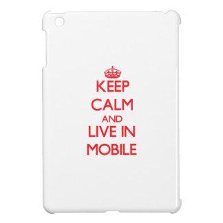 Keep Calm and Live in Mobile iPad Mini Case