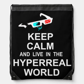 Keep calm and live in the hyperreal world drawstring bag