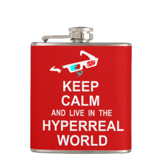 Keep calm and live in the hyperreal world hip flask