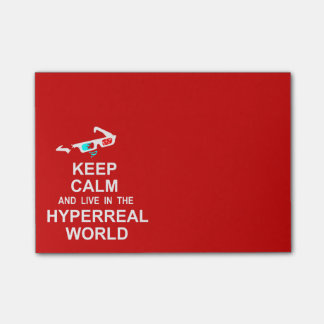 Keep calm and live in the hyperreal world post-it notes