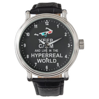 Keep calm and live in the hyperreal world watch