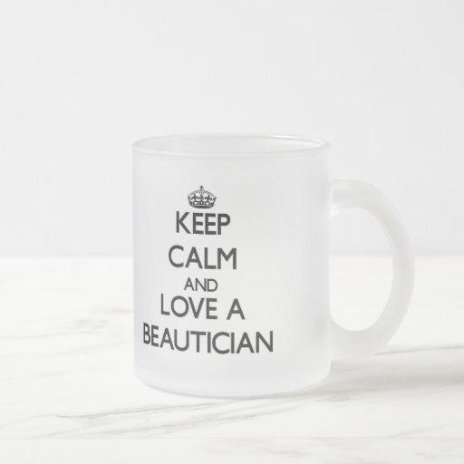 Keep Calm and Love a Beautician Coffee Mugs