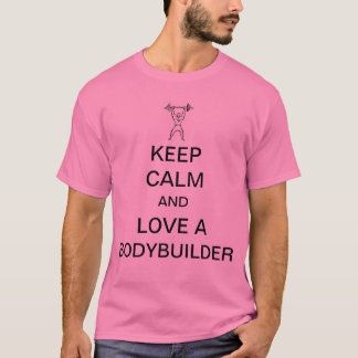 Keep calm and love a bodybuilder T-Shirt