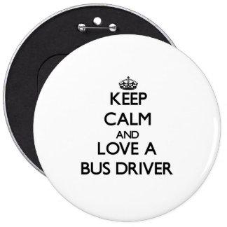 Keep Calm and Love a Bus Driver Button