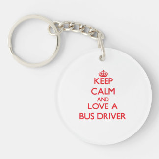 Keep Calm and Love a Bus Driver Single-Sided Round Acrylic Keychain