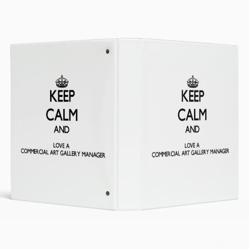 Keep Calm and Love a Commercial Art Gallery Manage Binders
