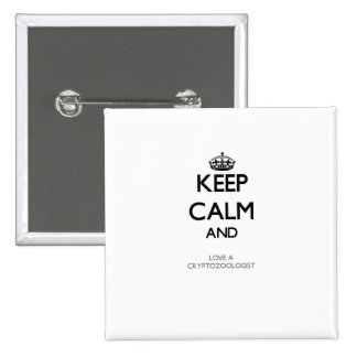 Keep Calm and Love a Cryptozoologist 2 Inch Square Button