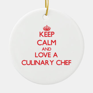 Keep Calm and Love a Culinary Chef Ceramic Ornament