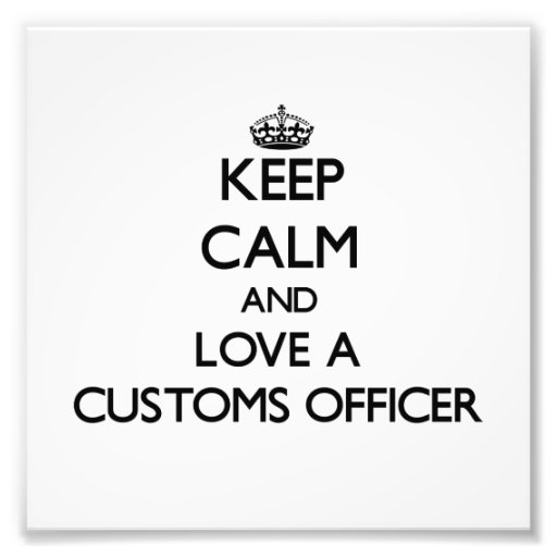 Keep Calm and Love a Customs Officer Photo Print