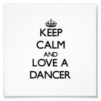 Keep Calm and Love a Dancer Photo Print