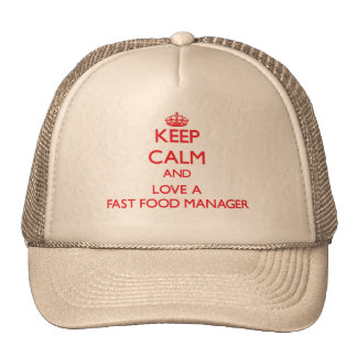 Keep Calm and Love a Fast Food Manager Trucker Hat
