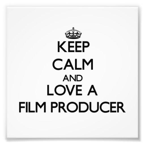 Keep Calm and Love a Film Producer Photo