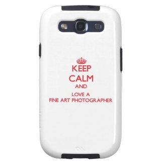 Keep Calm and Love a Fine Art Photographer Galaxy S3 Case