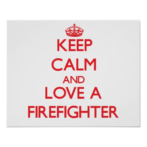Keep Calm and Love a Firefighter Posters