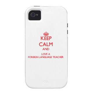 Keep Calm and Love a Foreign Language Teacher Case-Mate iPhone 4 Cover