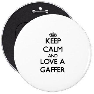 Keep Calm and Love a Gaffer 6 Inch Round Button