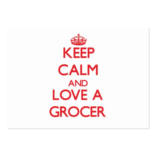 Keep Calm and Love a Grocer Business Card Templates