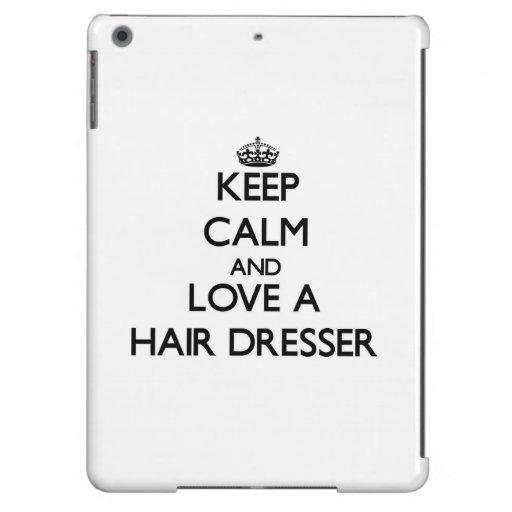 Keep Calm and Love a Hair Dresser iPad Air Covers
