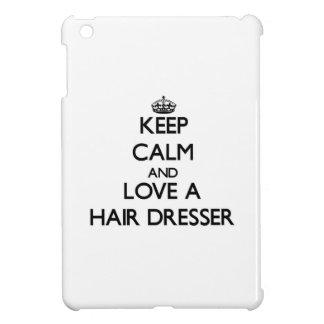 Keep Calm and Love a Hair Dresser iPad Mini Cover
