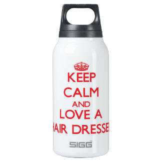 Keep Calm and Love a Hair Dresser 10 Oz Insulated SIGG Thermos Water Bottle