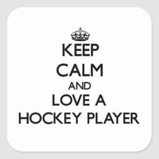 Keep Calm and Love a Hockey Player Square Sticker