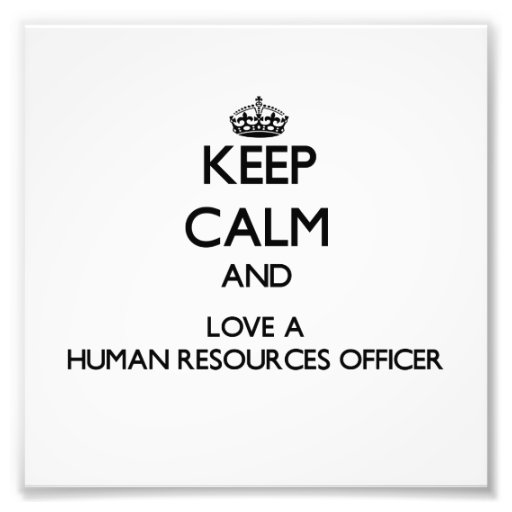 Keep Calm and Love a Human Resources Officer Photo
