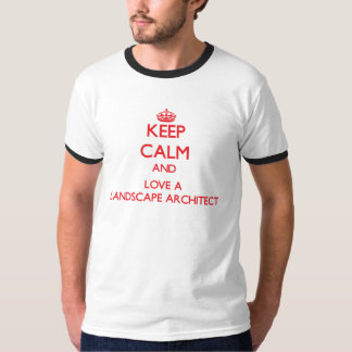 Keep Calm and Love a Landscape Architect T-Shirt