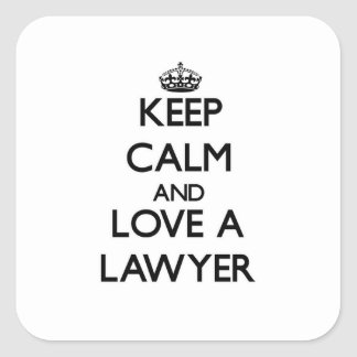 Keep Calm and Love a Lawyer Square Sticker