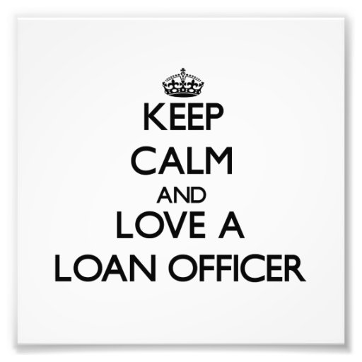 Keep Calm and Love a Loan Officer Photo Print