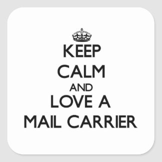 Keep Calm and Love a Mail Carrier Square Sticker