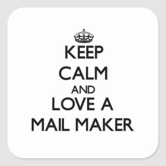 Keep Calm and Love a Mail Maker Stickers