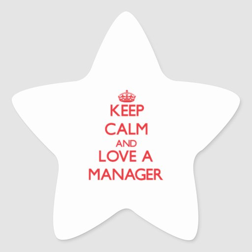 Keep Calm and Love a Manager Star Sticker