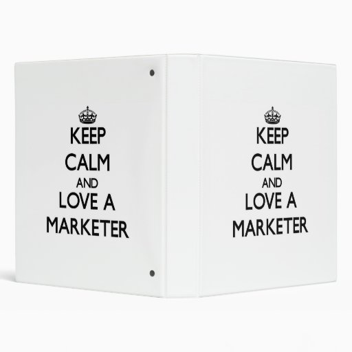 Keep Calm and Love a Marketer 3 Ring Binders