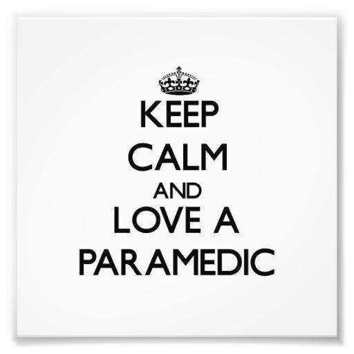 Keep Calm and Love a Paramedic Photograph