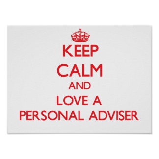 Keep Calm and Love a Personal Adviser Print