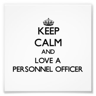 Keep Calm and Love a Personnel Officer Photographic Print