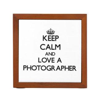 Keep Calm and Love a Photographer Desk Organizer