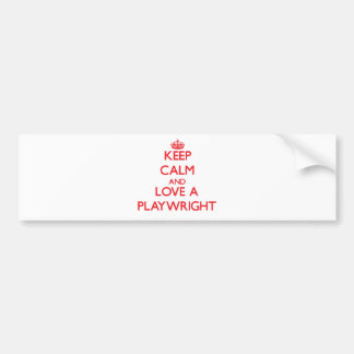 Keep Calm and Love a Playwright Bumper Stickers