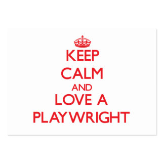 Keep Calm and Love a Playwright Business Cards