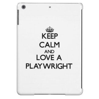 Keep Calm and Love a Playwright Case For iPad Air