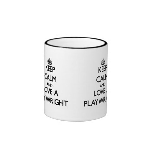 Keep Calm and Love a Playwright Coffee Mugs