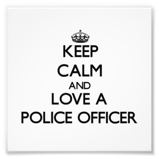 Keep Calm and Love a Police Officer Photo