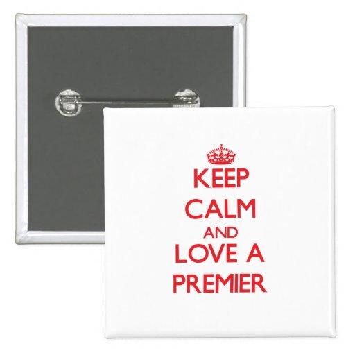Keep Calm and Love a Premier Pinback Button