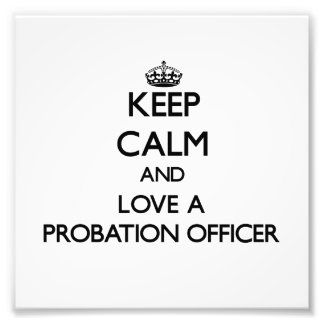 Keep Calm and Love a Probation Officer Photograph