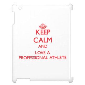 Keep Calm and Love a Professional Athlete Cover For The iPad