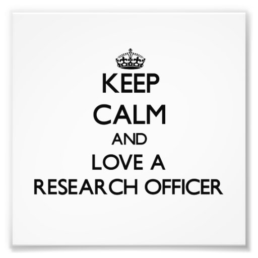 Keep Calm and Love a Research Officer Photo Print