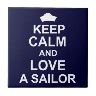 Keep Calm and Love a Sailor Tile